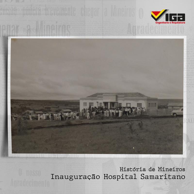 História de Mineiros - Inauguração Hospital Samaritano